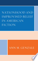 Nationhood and Improvised Belief in American Fiction