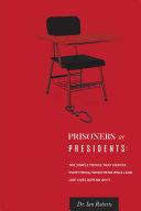 Prisoners or Presidents