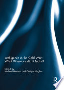 Intelligence in the Cold War: What Difference did it Make?