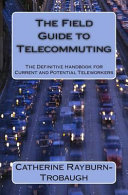 The Field Guide to Telecommuting