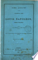 Some account of the political life of Louis Napoleon  emperor of the French