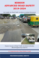 Mission Advanced Road Safety 2019–2024 (An Insight into Road Traffic Accidents on Indian Motorways) Book