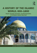 A History of the Islamic World  600 1800