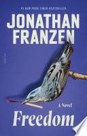 Freedom, A Novel by Jonathan Franzen PDF