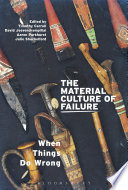 The Material Culture of Failure