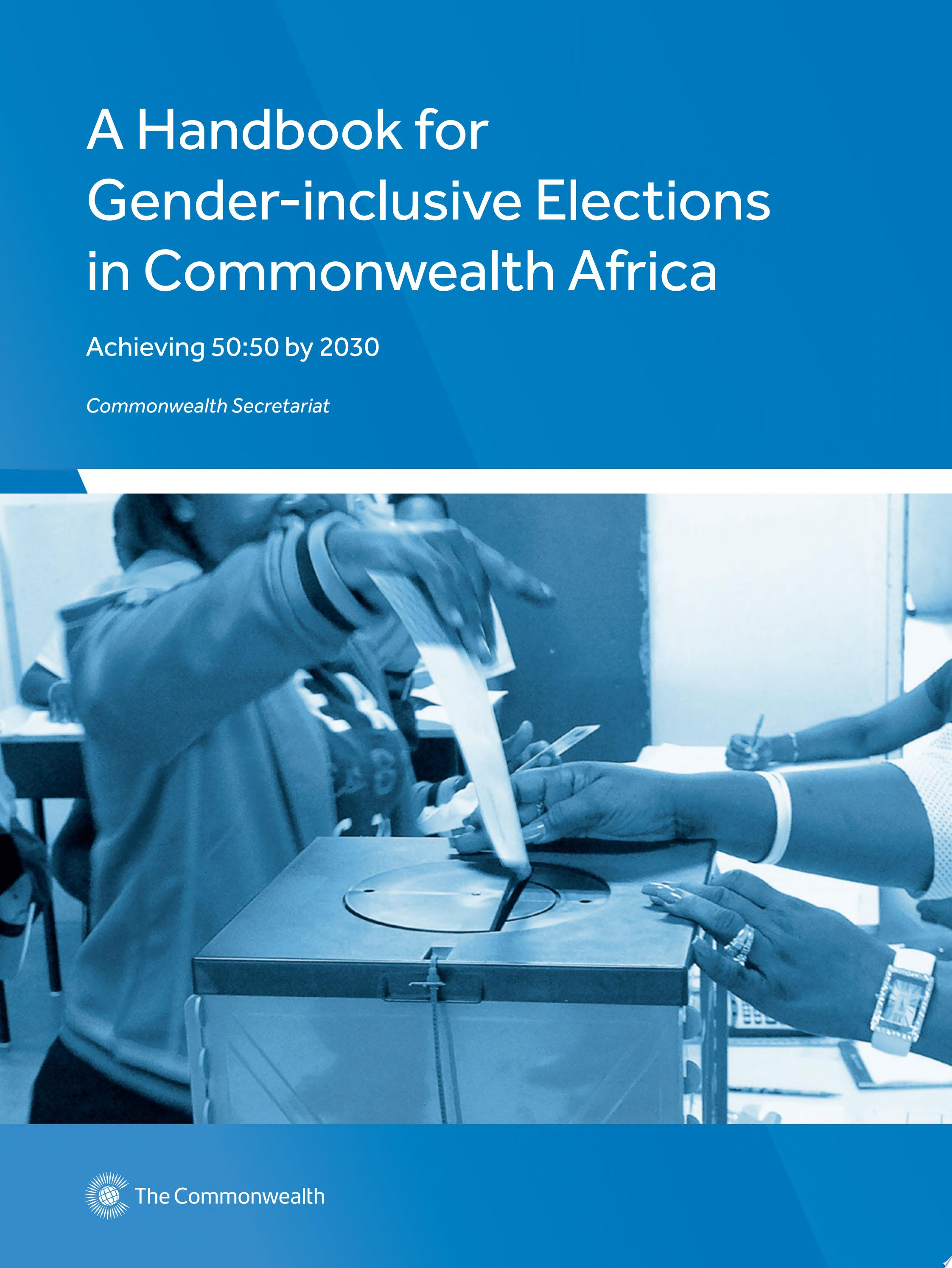 A Handbook for Gender Inclusive Elections in Commonwealth Africa