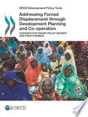 Oecd Development Policy Tools Addressing Forced Displacement Through Development Planning And Co Operation Guidance For Donor Policy Makers And Practitioners