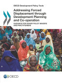 OECD Development Policy Tools Addressing Forced Displacement through Development Planning and Co-operation Guidance for Donor Policy Makers and Practitioners Pdf/ePub eBook