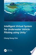 Intelligent Virtual System for Underwater Vehicle Piloting using UnityTM