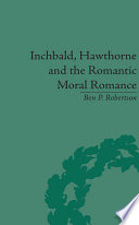 Inchbald Hawthorne And The Romantic Moral Romance