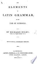 The Elements of Latin Grammar, etc