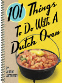 101 Things To Do With a Dutch Oven [Pdf/ePub] eBook