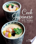 Cook Japanese with Tamako: Hearty Meals for the Whole Family
