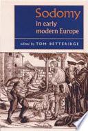 Sodomy In Early Modern Europe