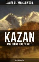 KAZAN (Including the Sequel - Baree, Son Of Kazan) [Pdf/ePub] eBook