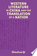 Western Literature in China and the Translation of a Nation Book PDF
