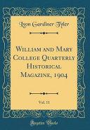 William And Mary College Quarterly Historical Magazine 1904 Vol 11 Classic Reprint