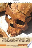 Amidst Mass Atrocity and the Rubble of Theology Book PDF