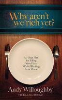 Why Aren t We Rich Yet
