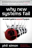 Why New Systems Fail  Revised Edition  An Insider s Guide to Successful IT Projects
