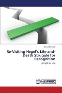 Re Visiting Hegel s Life And Death Struggle for Recognition