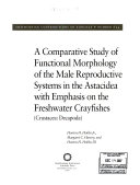 A Comparative Study Of Functional Morphology Of The Male Reproductive Systems In The Astacidea With Emphasis On The Freshwater Crayfishes Crustacea Decapoda