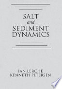 Salt and Sediment Dynamics