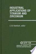 Industrial Applications Of Titanium And Zirconium Book PDF