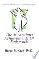 The Miraculous Achievements of Bodywork