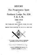 History  of The  Progressive Spirit of Parkland Lodge No  638 F    A M   1888 1918