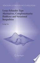 Leray Schauder Type Alternatives Complementarity Problems And Variational Inequalities Book PDF