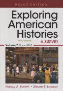 Exploring American Histories  Value Edition  Volume 2 and LaunchPad for Exploring American Histories 3e  1 Term Access