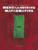 A Practical Approach to Merchandising Mathematics