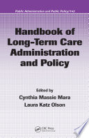 Handbook Of Long Term Care Administration And Policy