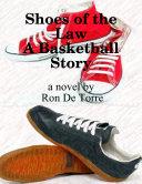 Shoes of the Law a Basketball Story Pdf/ePub eBook