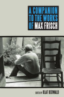 A Companion to the Works of Max Frisch