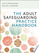 The Adult Safeguarding Practice Handbook
