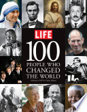 """LIFE 100 People Who Changed the World"" by Editors of Life"