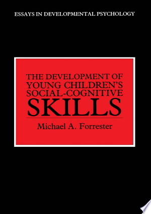 Download The Development of Young Children's Social-Cognitive Skills Free Books - Read Books