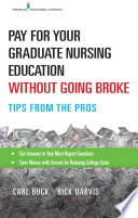 Pay For Your Graduate Nursing Education Without Going Broke