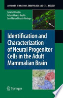 Identification and Characterization of Neural Progenitor Cells in the Adult Mammalian Brain