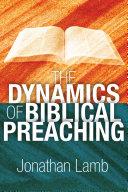 The Dynamics of Biblical Preaching