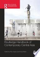 Routledge Handbook of Contemporary Central Asia