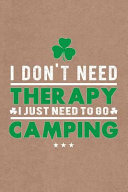 Funny Quote Need to Go Camping Caravan and Hiking Journal, Dot Grid