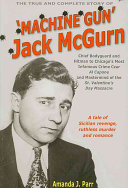 The True and Complete Story of 'machine Gun' Jack McGurn