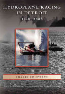 Hydroplane Racing in Detroit  1946 2008