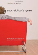 Your Neighbor's Hymnal: What Popular Music Teaches Us about ...