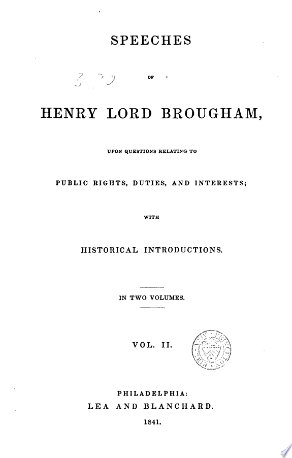 Speeches of Henry Lord Brougham  Upon Questions Relating to Public Rights  Duties  and Interests