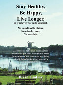 Stay Healthy, Be Happy, Live Longer, in Whatever Way Suits You Best. ebook