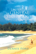 Lectures on General Psychology   Volume One